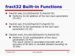 fract32 built in functions