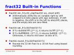 fract32 built in functions25
