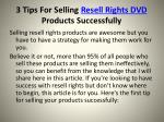 3 tips for selling resell rights dvd products successfully4