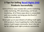 3 tips for selling resell rights dvd products successfully7