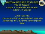 arizona revised statutes title 33 property chapter 1 landmarks and surveys article 1 in general
