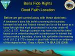bona fide rights and good faith location