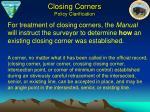 closing corners policy clarification