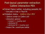post layout parameter extraction calibre interactive pex