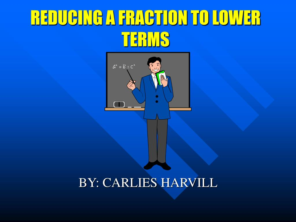 reducing a fraction to lower terms l.