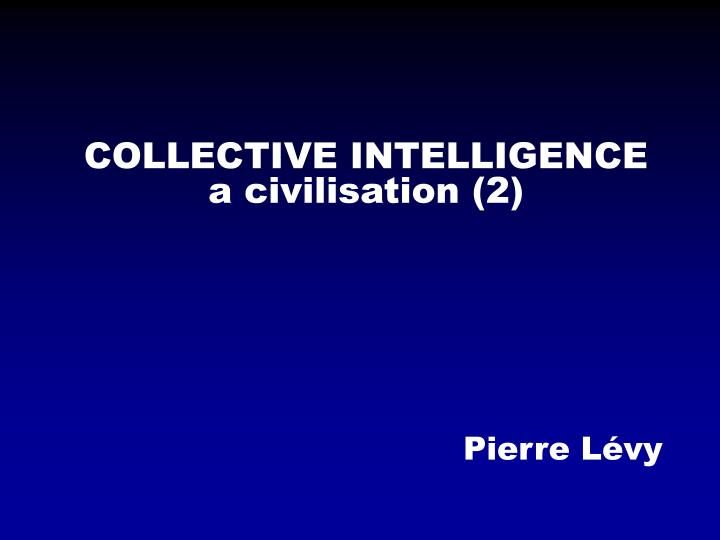 Collective intelligence a civilisation 2