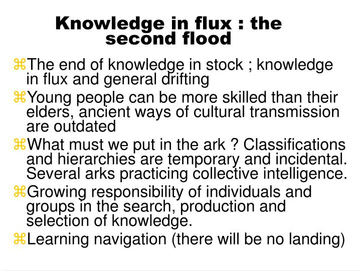 Knowledge in flux the second flood