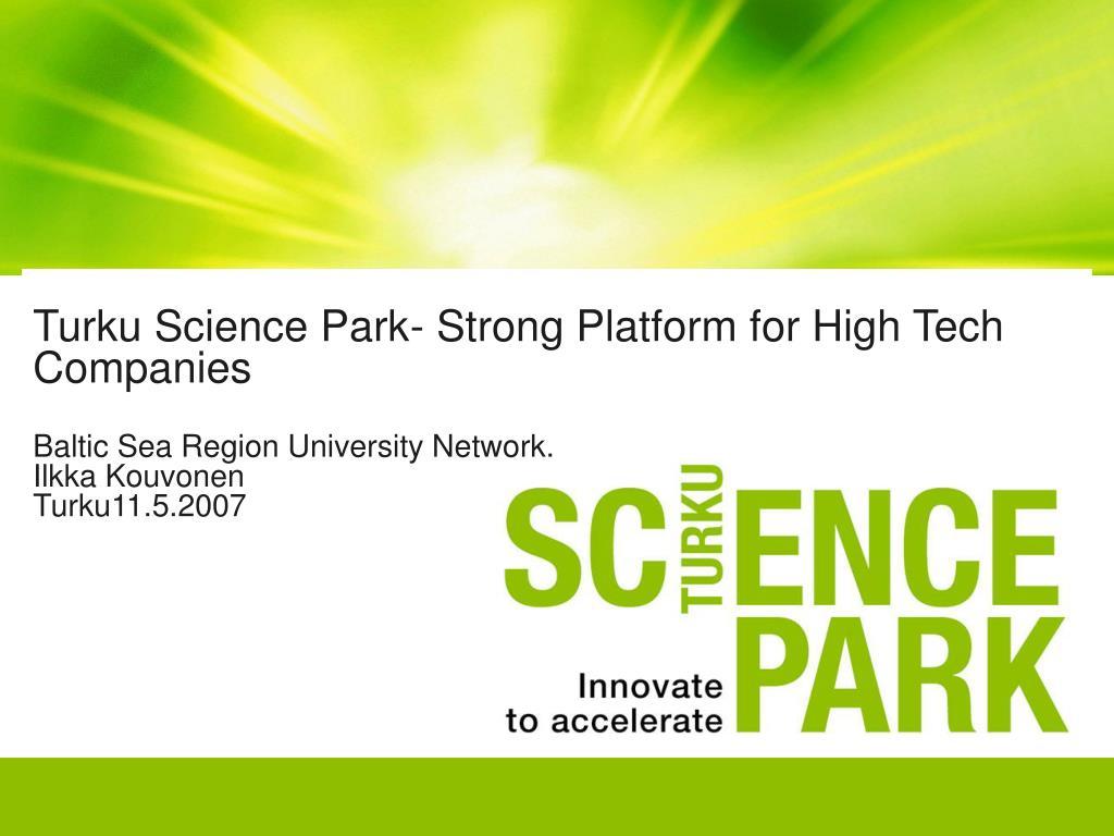 Turku Science Park- Strong Platform for High Tech Companies