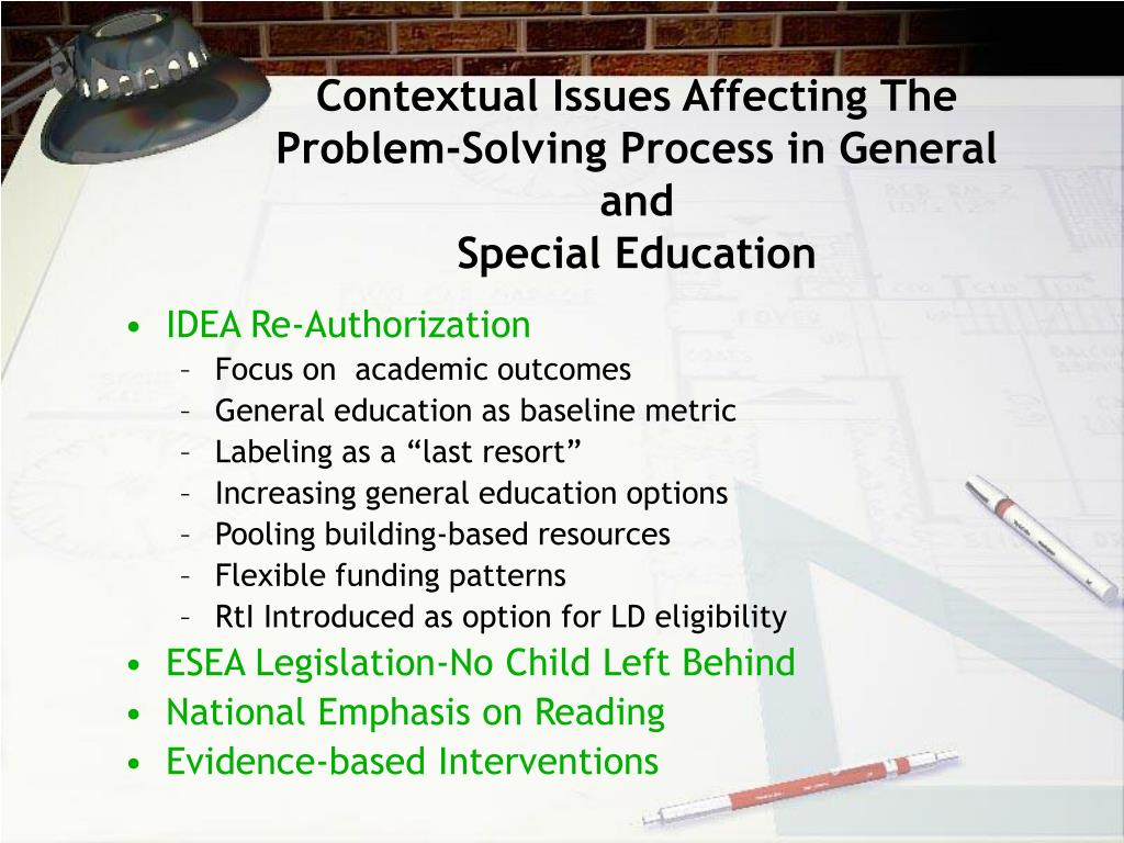 Contextual Issues Affecting The Problem-Solving Process in General and