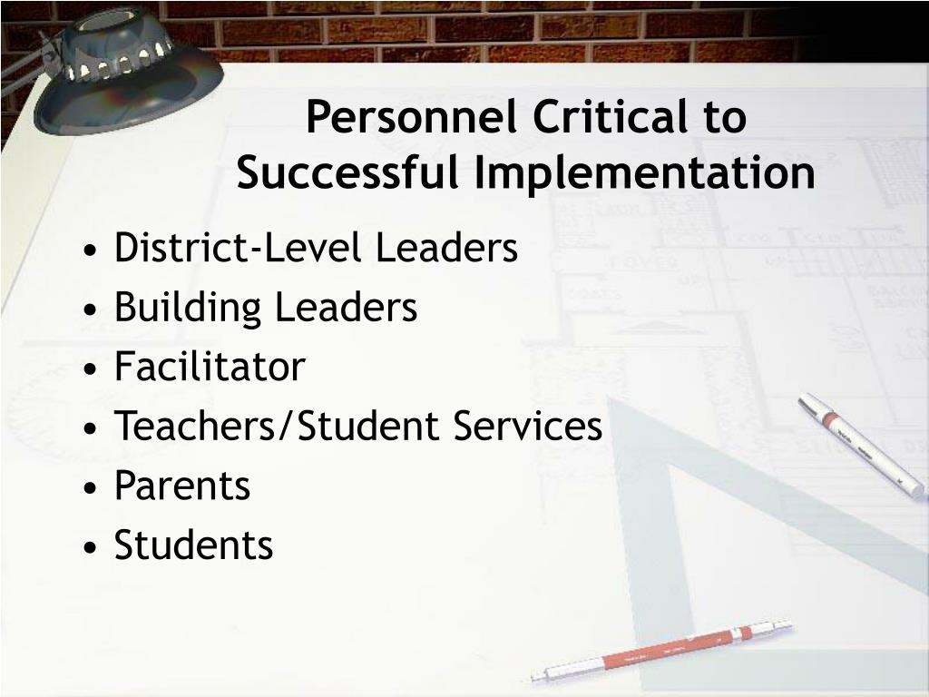 Personnel Critical to Successful Implementation