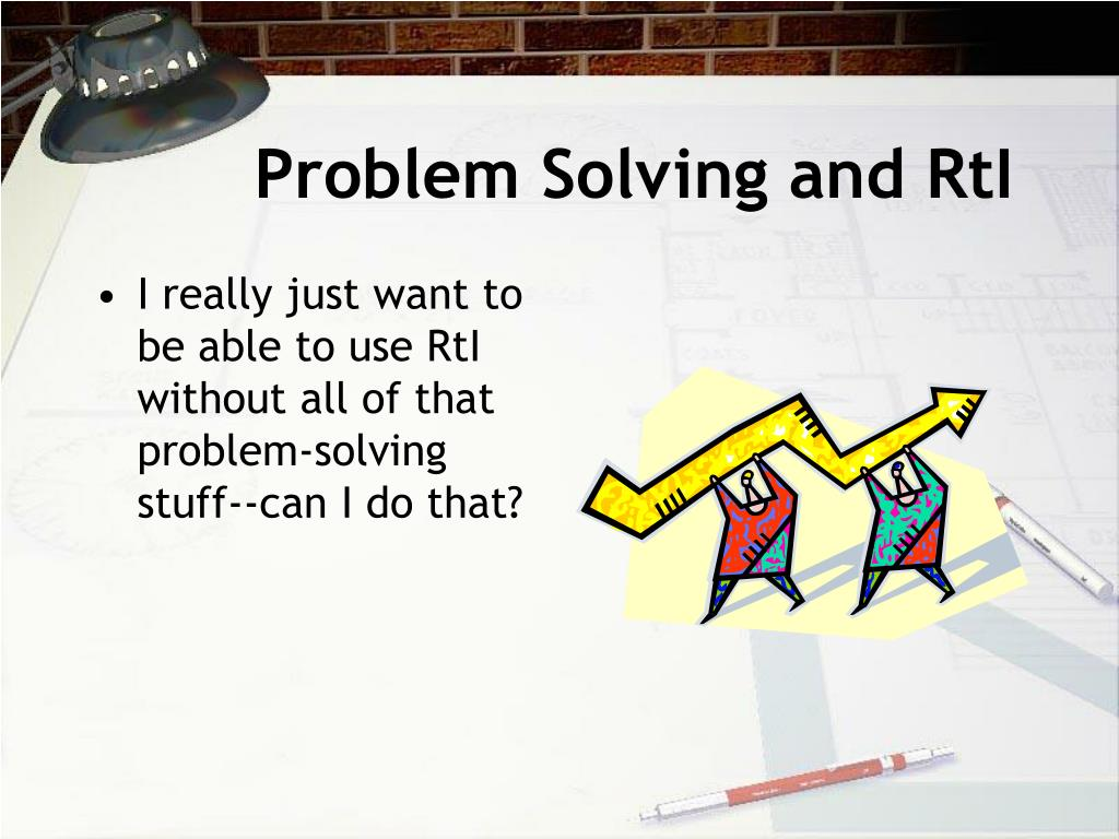 Problem Solving and RtI