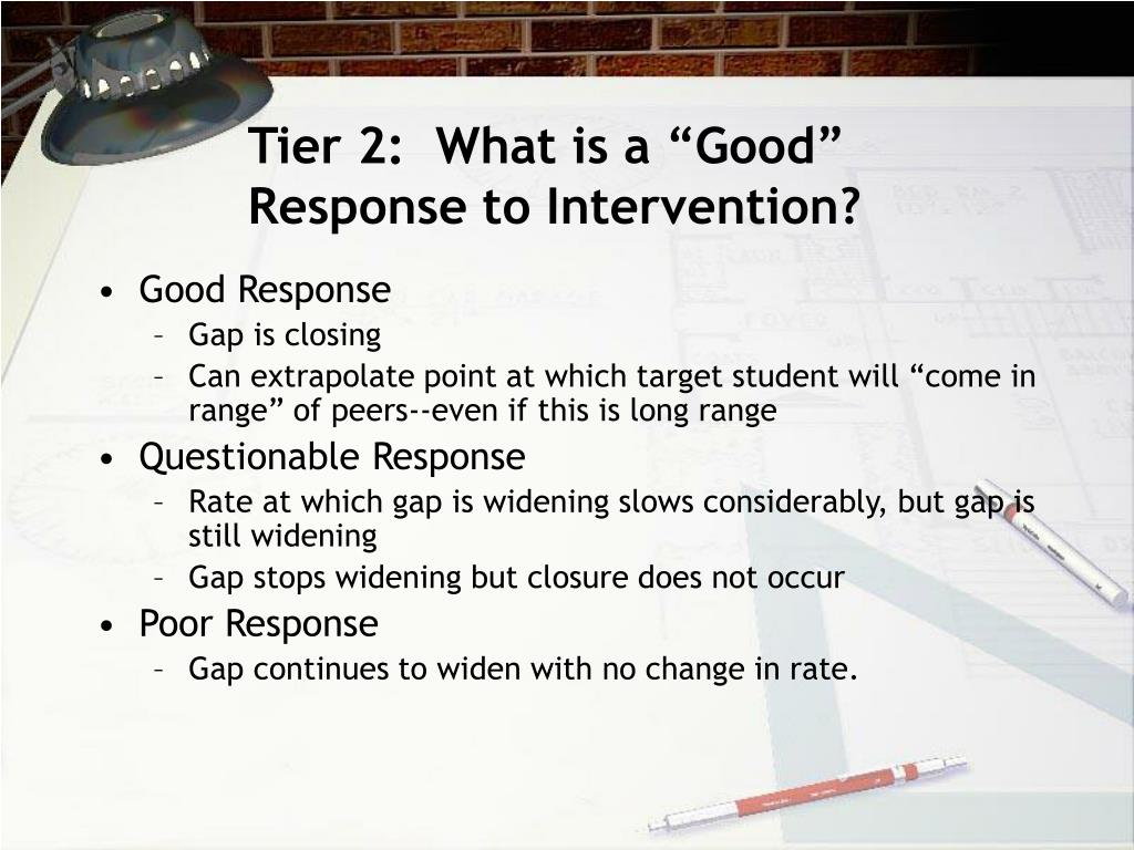 "Tier 2:  What is a ""Good"" Response to Intervention?"