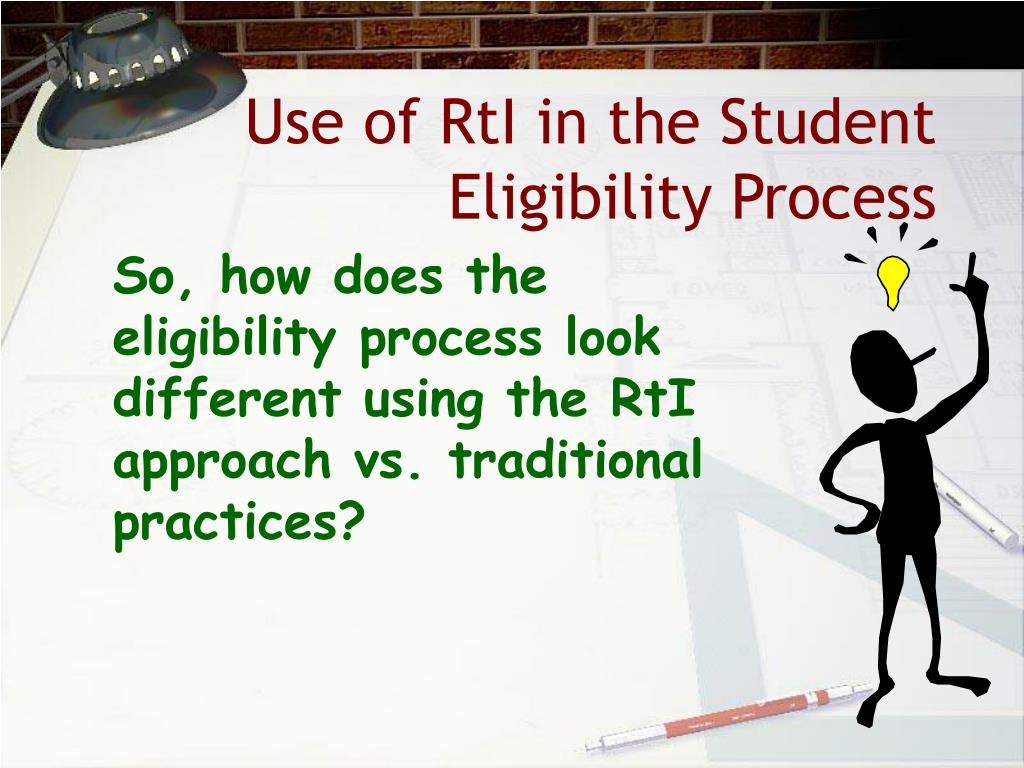 Use of RtI in the Student Eligibility Process