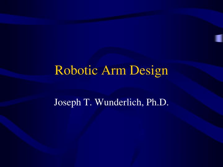 Robotic arm design