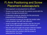 f arm positioning and screw placement subscapularis