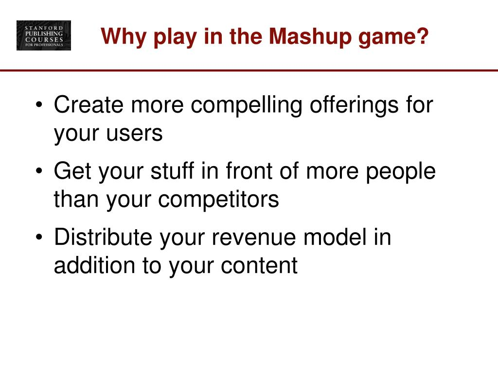 Why play in the Mashup game?