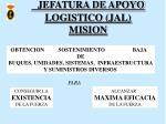 jefatura de apoyo logistico jal mision