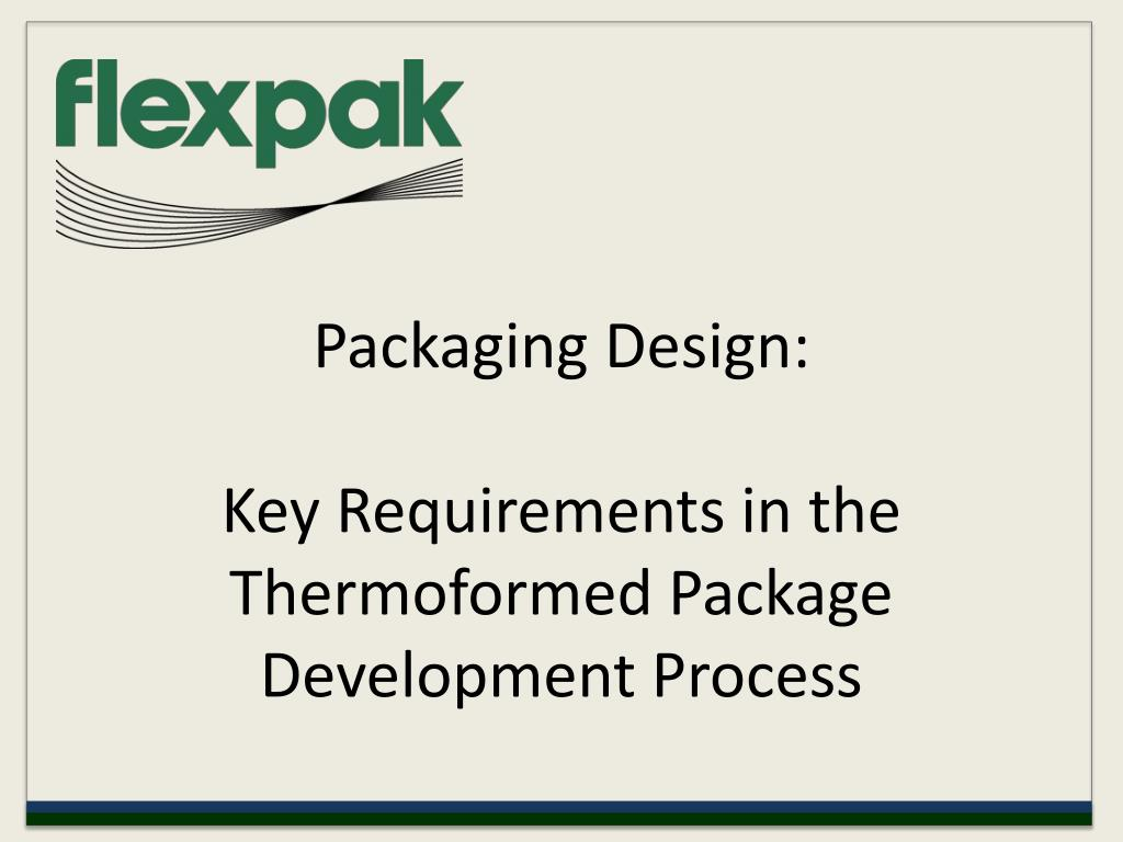packaging design key requirements in the thermoformed package development process l.