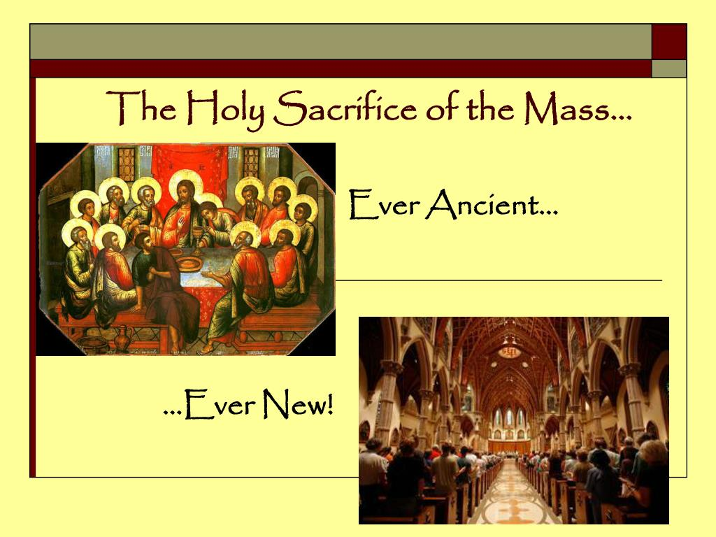 The Holy Sacrifice of the Mass…