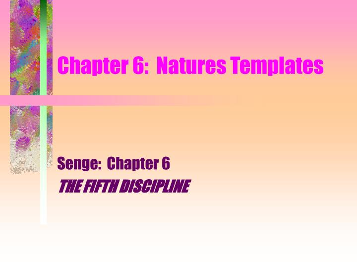 Chapter 6 natures templates