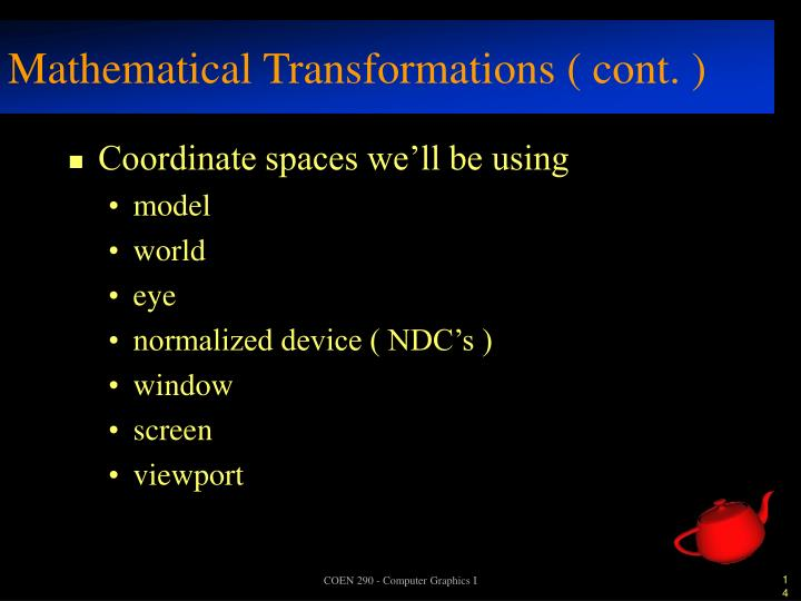 Mathematical Transformations ( cont. )