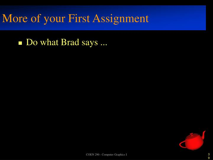 More of your First Assignment