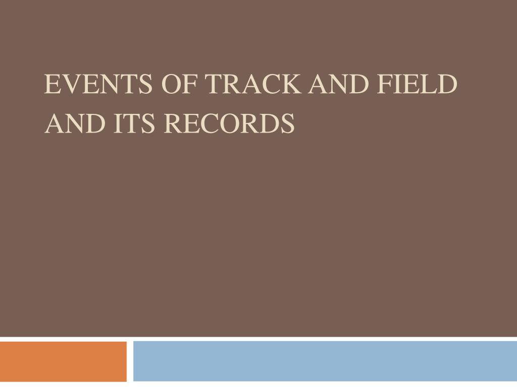 events of track and field and its records l.