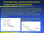 cumulatively compounded motors torque speed characteristic