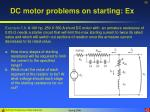 dc motor problems on starting ex