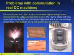 problems with commutation in real dc machines25