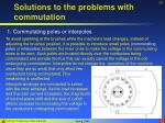 solutions to the problems with commutation