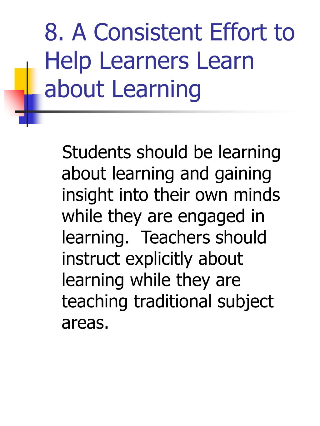 8. A Consistent Effort to Help Learners Learn about Learning