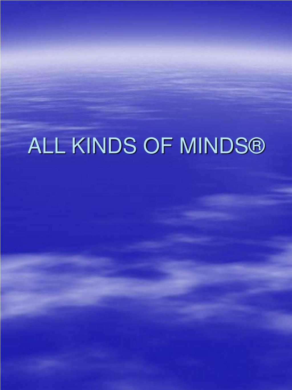 ALL KINDS OF MINDS®