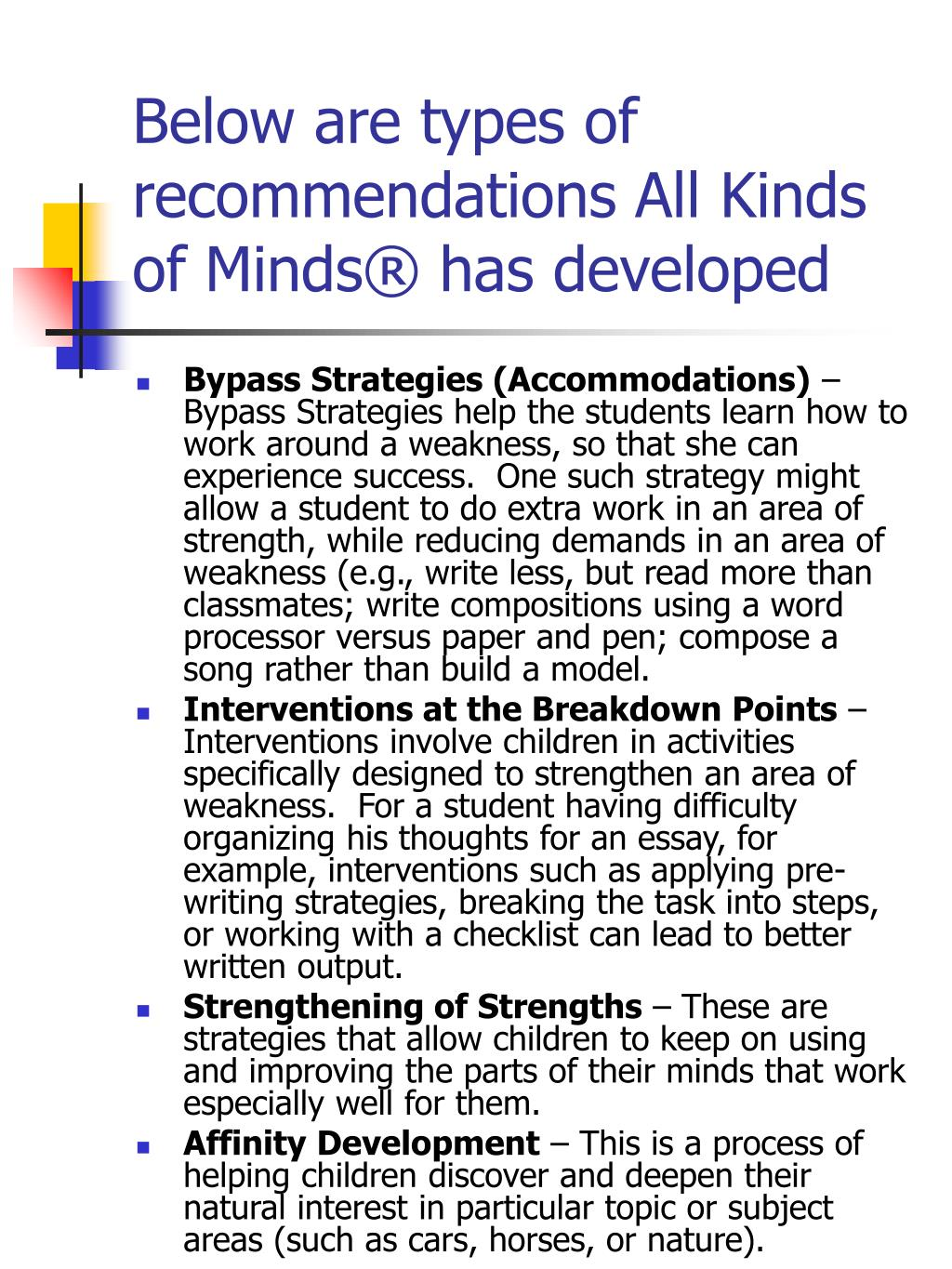 Below are types of recommendations All Kinds of Minds® has developed