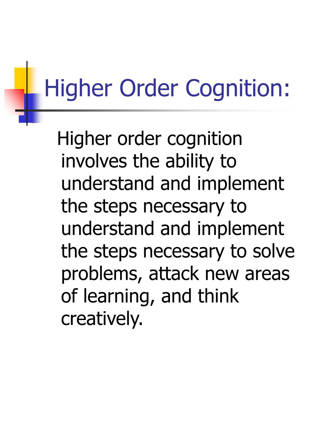 Higher Order Cognition: