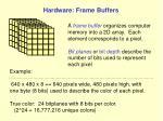 hardware frame buffers