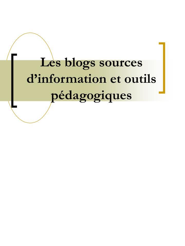 les blogs sources d information et outils p dagogiques n.