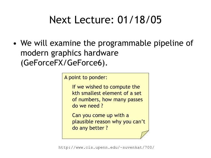 Next Lecture: 01/18/05