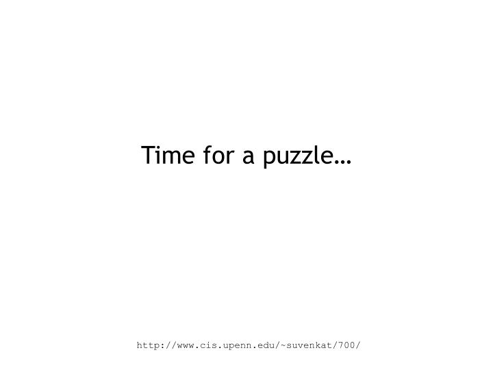 Time for a puzzle…