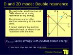 d and 2d mode d ouble resonance