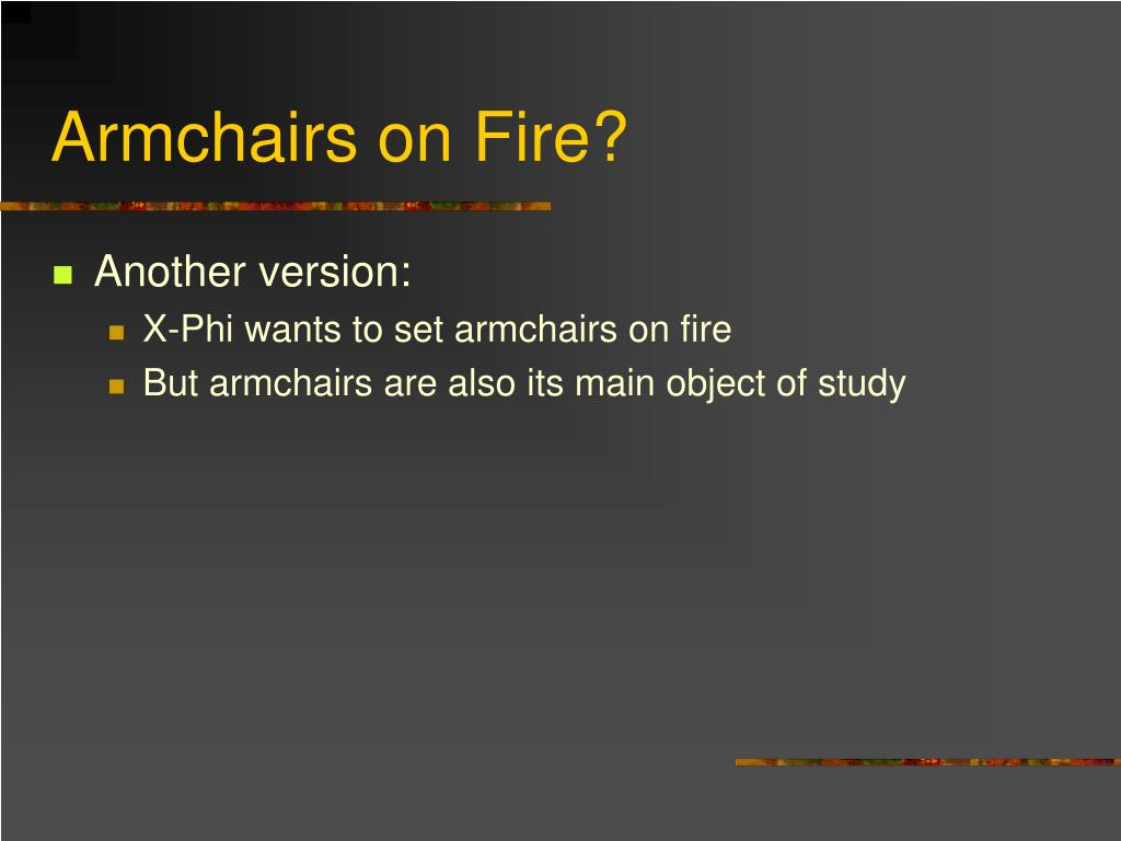 Armchairs on Fire?