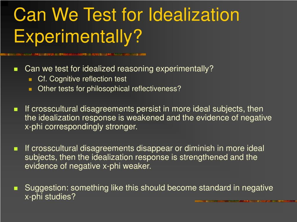Can We Test for Idealization Experimentally?