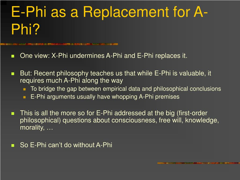 E-Phi as a Replacement for A-Phi?