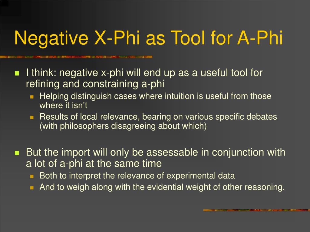 Negative X-Phi as Tool for A-Phi