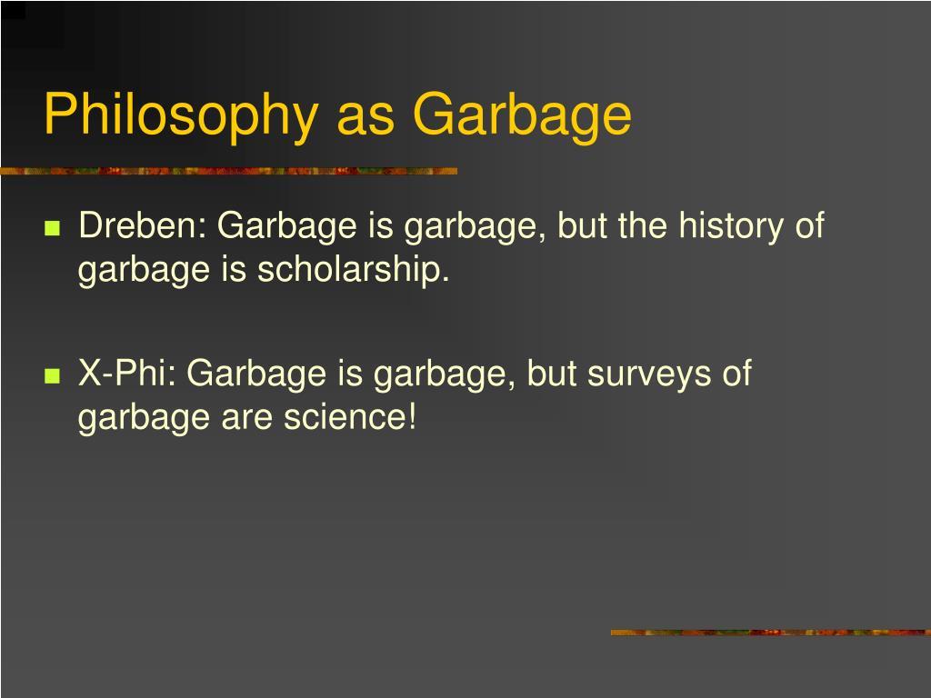 Philosophy as Garbage