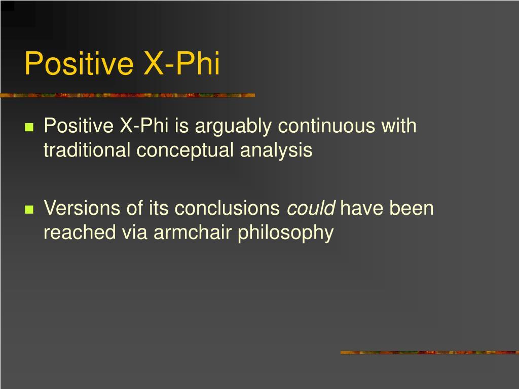 Positive X-Phi