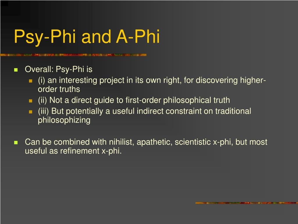 Psy-Phi and A-Phi