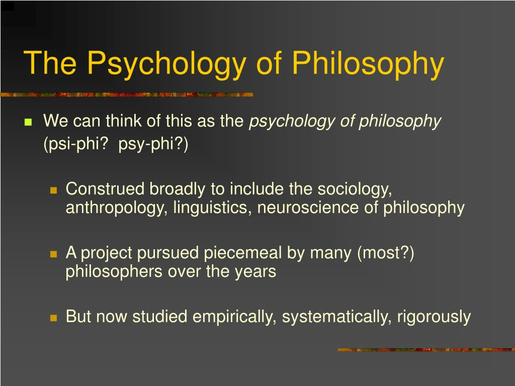 The Psychology of Philosophy