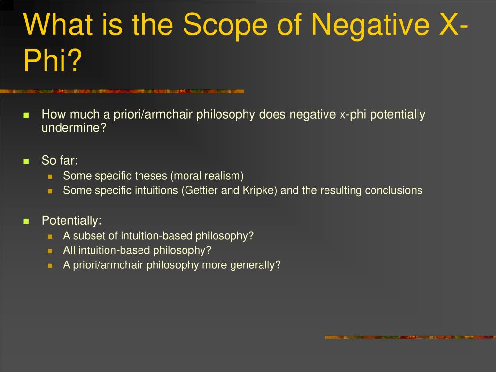 What is the Scope of Negative X-Phi?