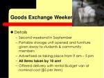 goods exchange weekend